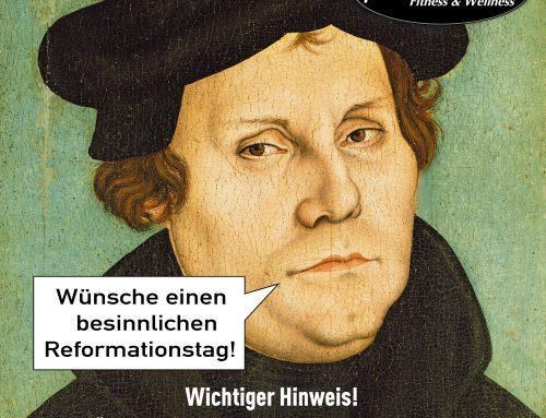Öffnungszeiten am Reformationstag